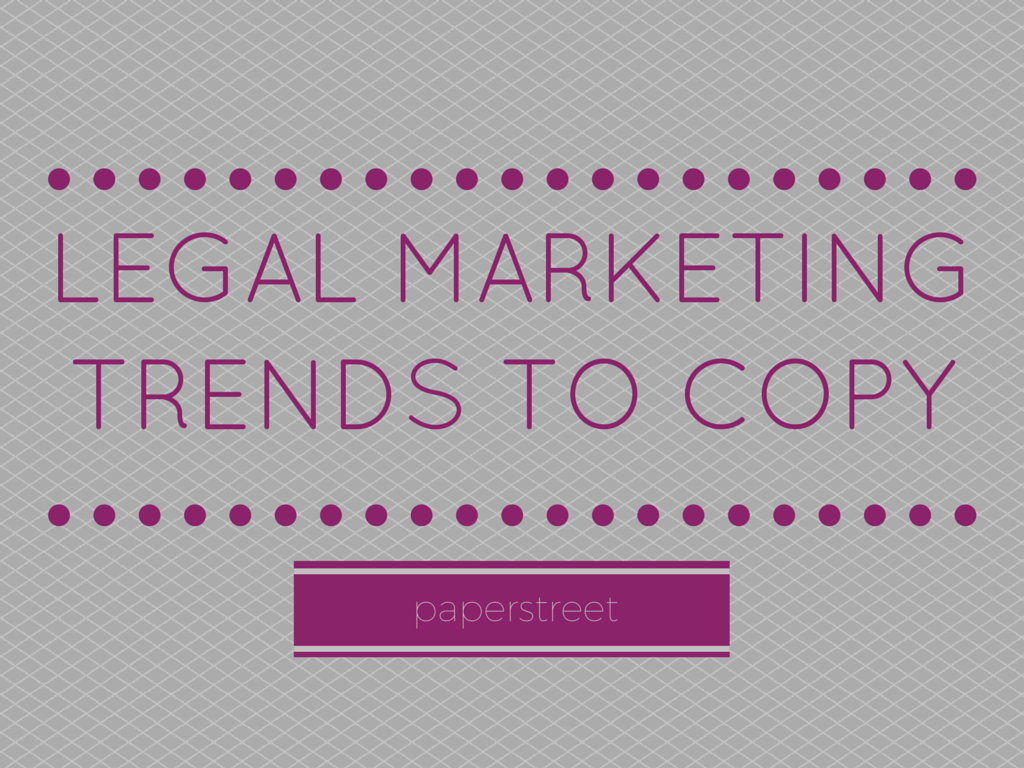Legal Marketing Trends to Copy