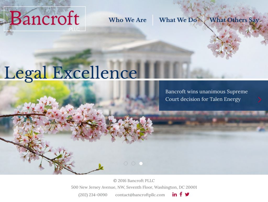 "When you visit the Bancroft PLLC home page you are presented with three options. Learn about ""Who We Are"" or ""What We Do"" or ""What Others Say."""