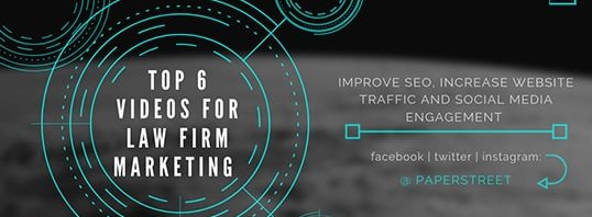 Top 6 Videos for Law Firm Marketing | PaperStreet